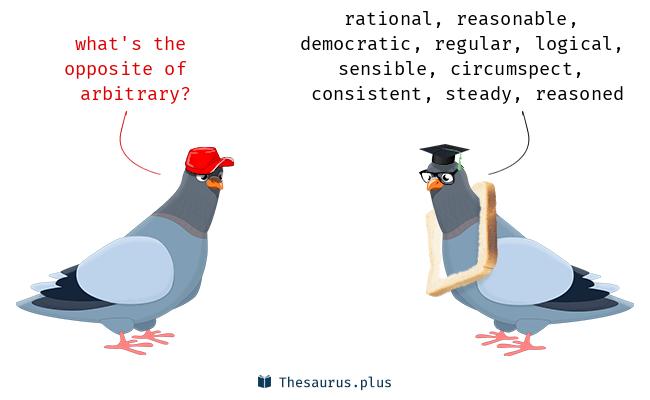 More 70 Arbitrary Antonyms. Full list of opposite words of