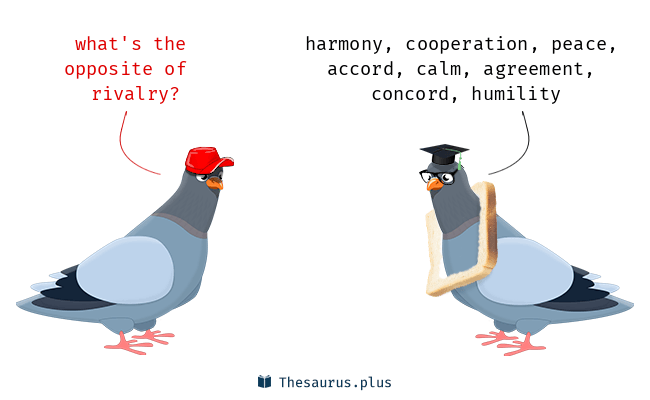 8 Rivalry Antonyms. Full list of opposite words of rivalry.
