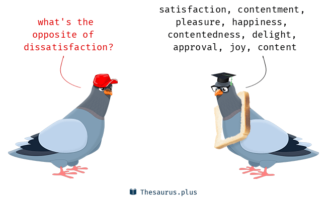 Antonyms for dissatisfaction