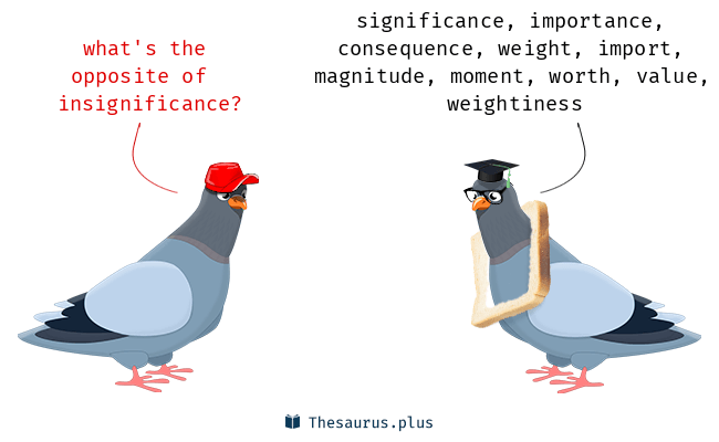 Antonyms for insignificance