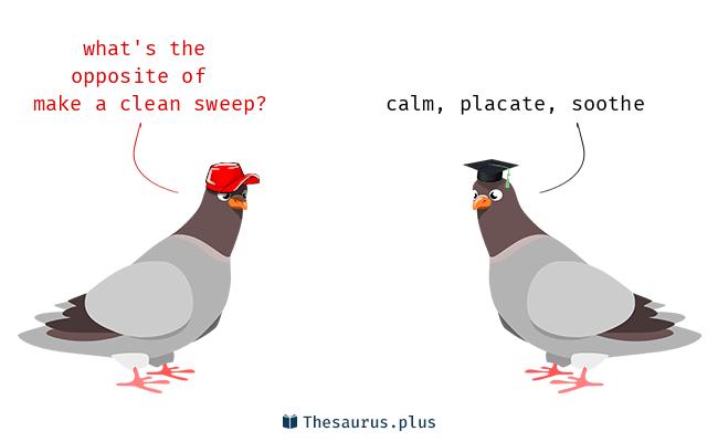 3 Make a clean sweep Antonyms  Full list of opposite words