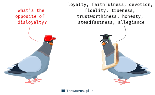 Antonyms for disloyalty