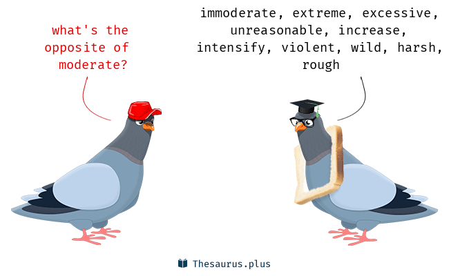 Antonyms for moderate