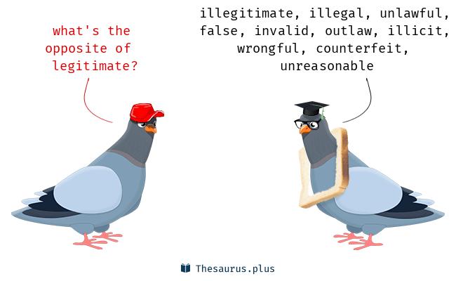 What Is The Opposite Of Legitimate