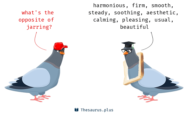 Words Jarring and Mellifluous are semantically related or have opposite meaning