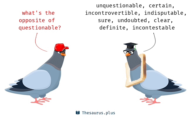 Antonyms for questionable