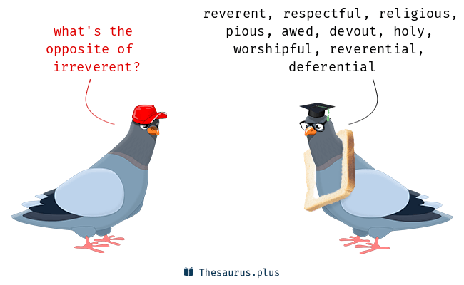 words irreverent and respectful are semantically related or have