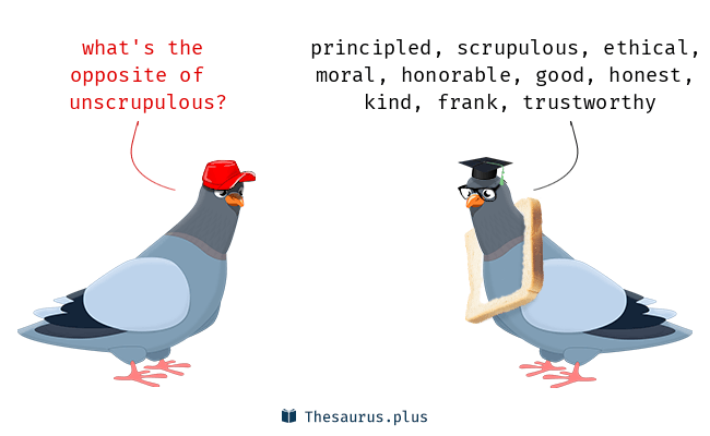 Antonyms for unscrupulous