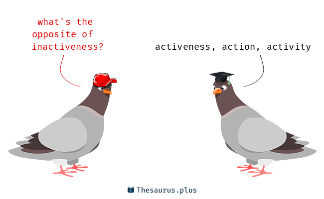 Antonyms for inactiveness