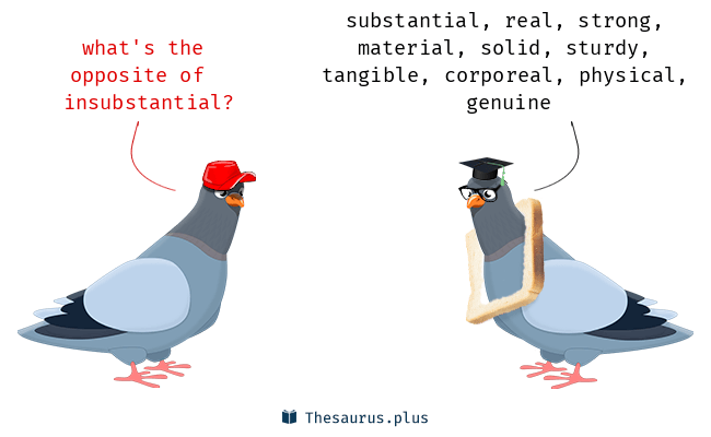 Antonyms for insubstantial