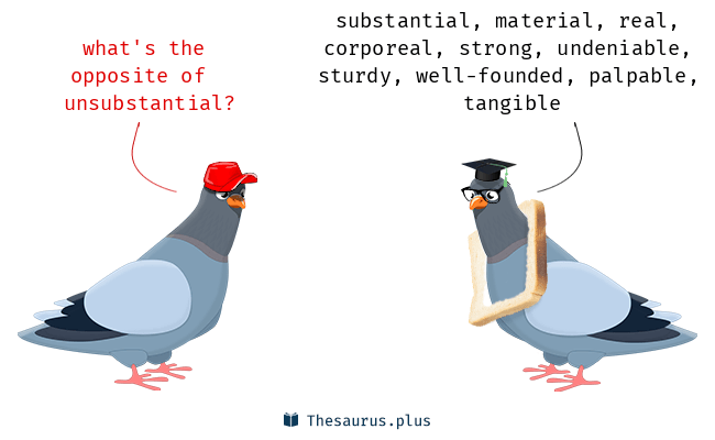 Antonyms for unsubstantial