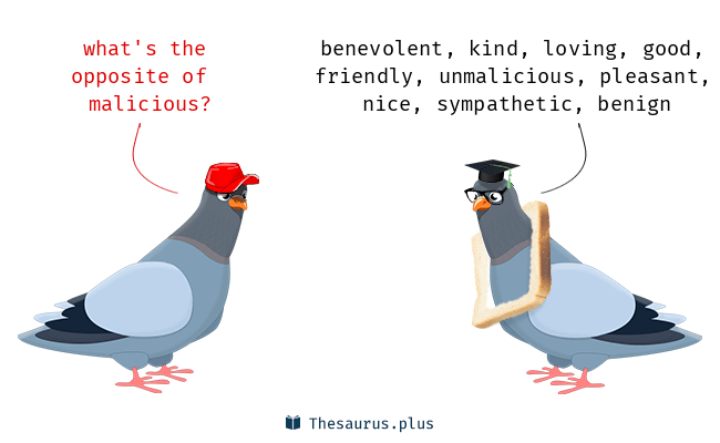 Antonyms for malicious