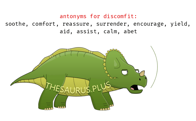 41 Discomfit antonyms. Full list of opposite words of discomfit.
