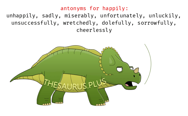 Opposite words of happily