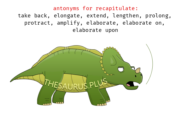 15 Recapitulate Antonyms. Full list of opposite words of