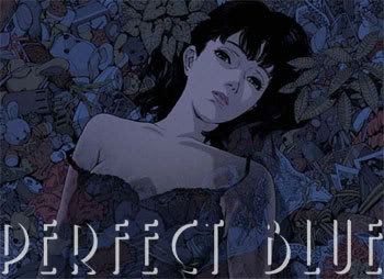 Anime / Perfect Blue