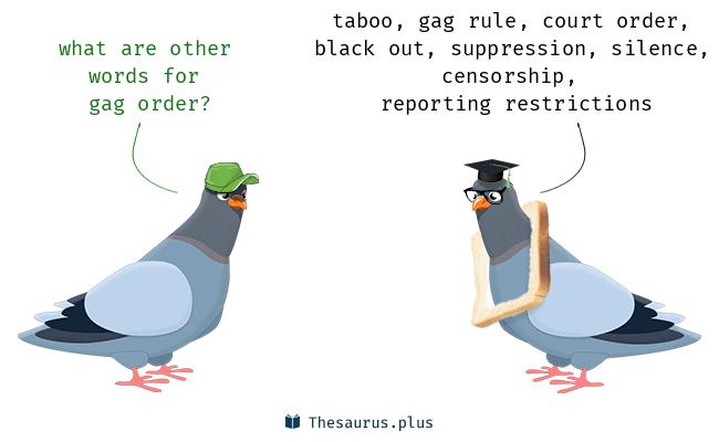 19 Gag order Synonyms. Similar words for Gag order.