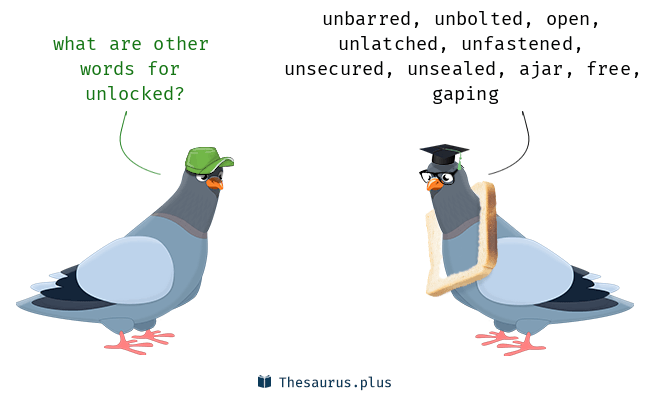 Synonyms for unlocked