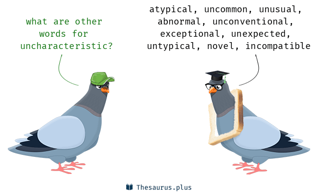 Synonyms for uncharacteristic