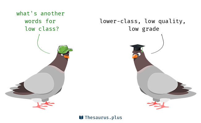 3 Low Class Synonyms Similar Words For Low Class