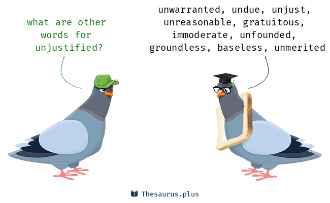 Synonyms for unjustified