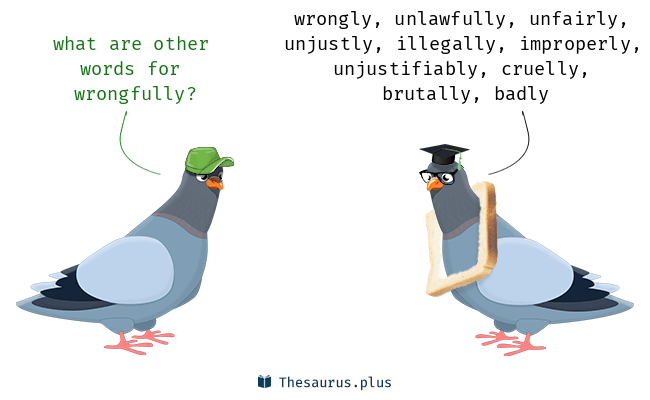 Synonyms for wrongfully