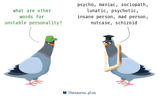 Synonyms for unstable personality