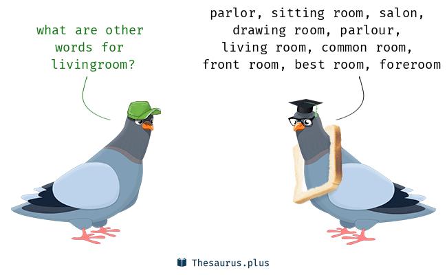 17 Livingroom Synonyms. Similar words for Livingroom.