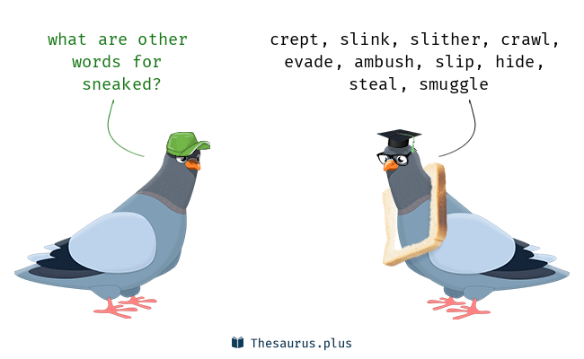 Synonyms for sneaked
