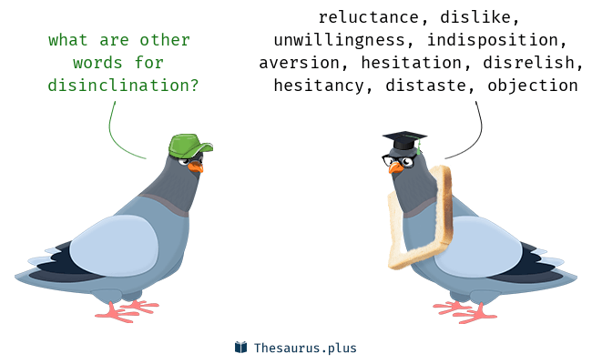Synonyms for disinclination