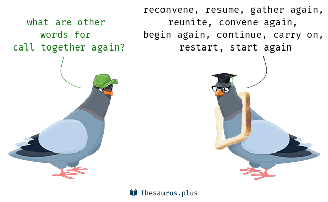terms call together again and resume have similar meaning