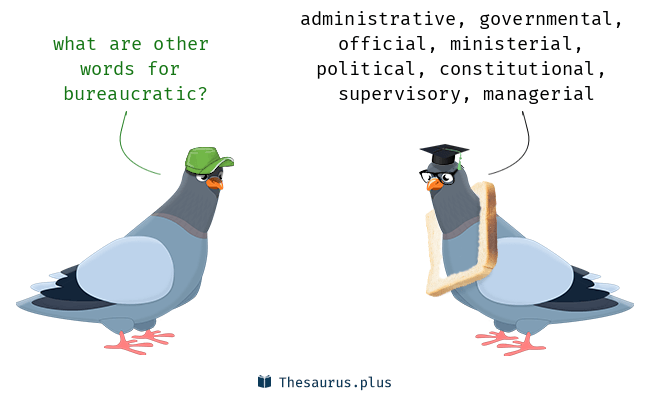 Synonyms for bureaucratic