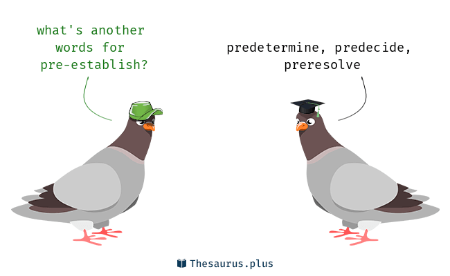 3 Pre Establish Synonyms Similar Words For Pre Establish