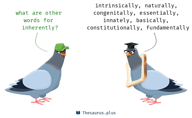 Synonyms for inherently