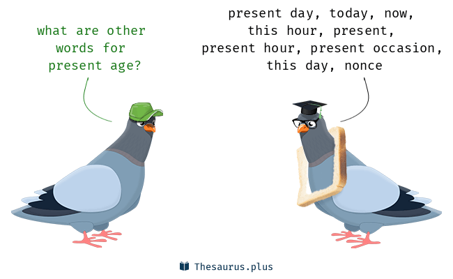 13 Present Age Synonyms Similar Words For Present Age
