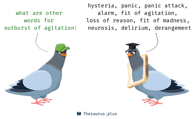Outburst of agitation synonyms that belongs to phrases