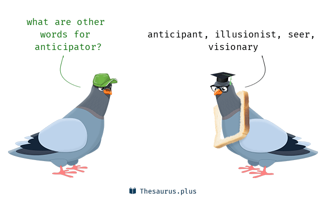 Synonyms for anticipator
