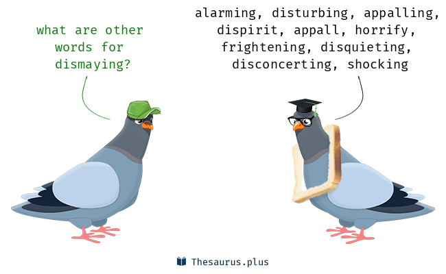 Synonyms for dismaying