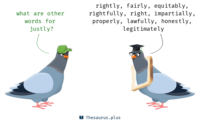 Words Justly and Suitably have similar meaning