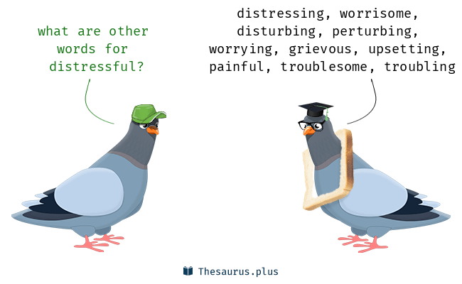 Synonyms for distressful