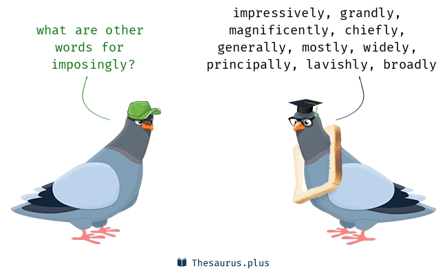 Synonyms for imposingly