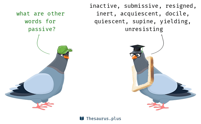 Synonyms for passive