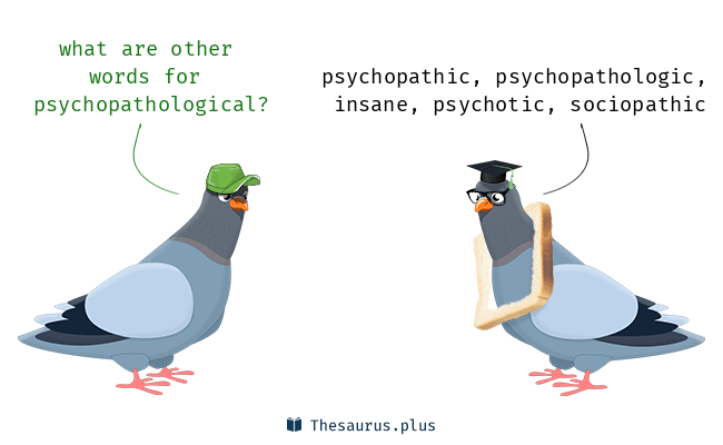 Synonyms for psychopathological
