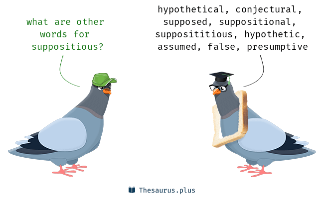 Synonyms for suppositious