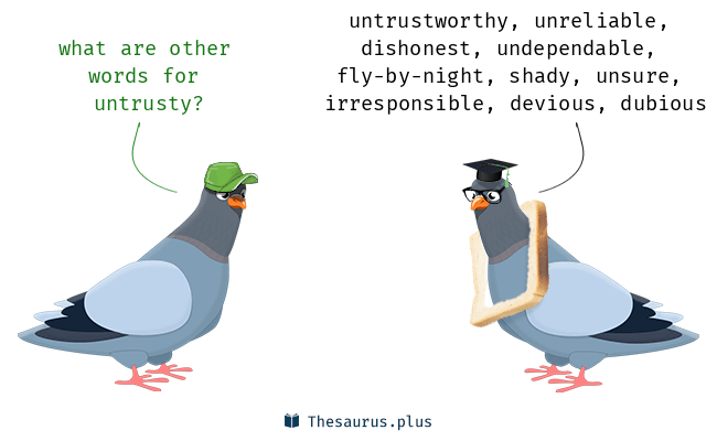 Synonyms for untrusty