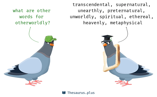 Synonyms for otherworldly