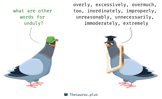 Synonyms for unduly