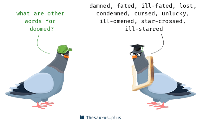 Words Doomed and Unlucky have similar meaning