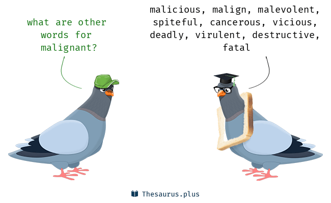 Synonyms for malignant