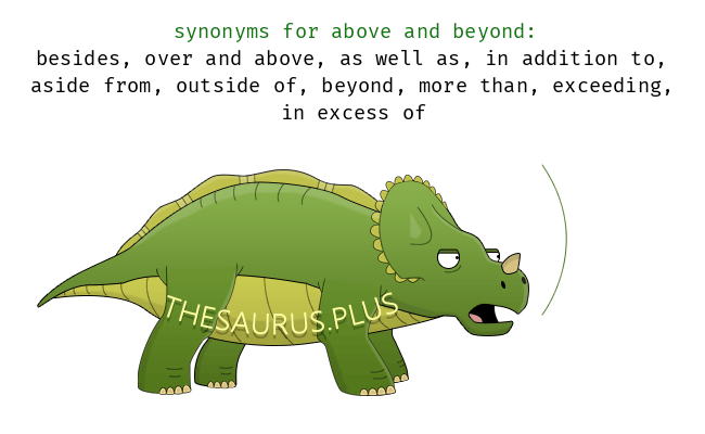 another phrase for above and beyond